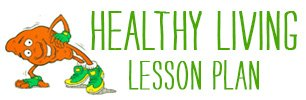 Healthy Living Lesson Plan
